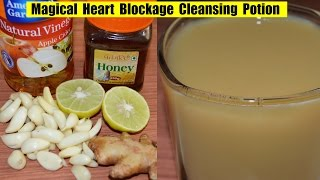 A Magical Natural Remedy to Heart Blockage | A must have potion for today