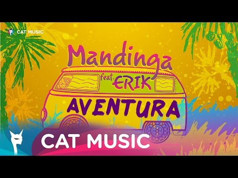 Mandinga feat. Erik - Aventura (Official Single) by Panda Music