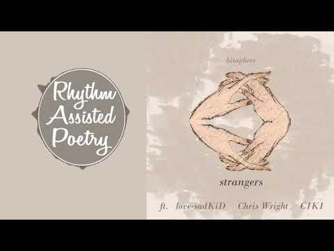 Biosphere - Strangers (ft. love-sadKiD, Chris Wright, & CIKI)