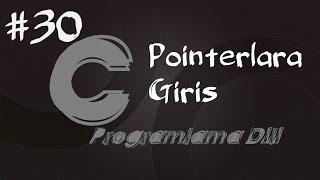 C Programlama Dersleri 30 - Pointerlara Giriş ve Pointerların Mantığı