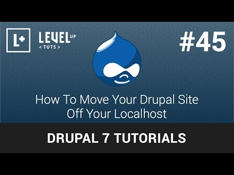 Drupal 7 Tutorials #45 - How To Move Your Drupal Site Off Your Localhost