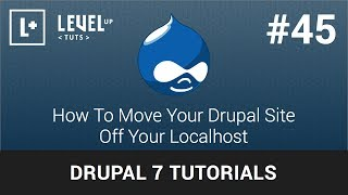 Drupal Tutorials #45 - How To Move Your Drupal Site Off Your Localhost
