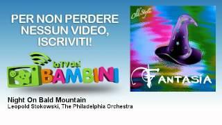 Gambar cover Leopold Stokowski, The Philadelphia Orchestra - Night On Bald Mountain - LaTvDeiBambini