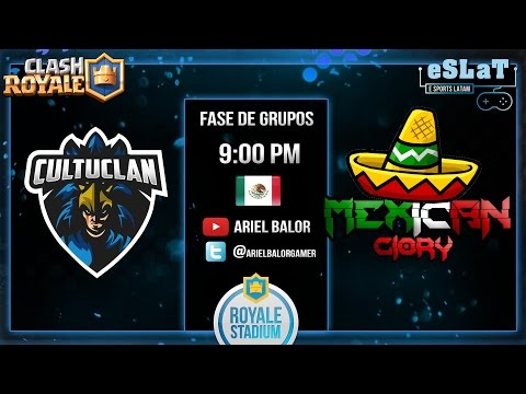 ClashRoyale – eSLaT- Liga Royale Stadium | Fase de Grupos | Cultuclan vs Mexican Glory