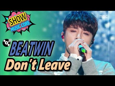 [HOT] BEATWIN - Don't Leave, 비트윈 - 떠나지 말아요 Show Music core 20170211