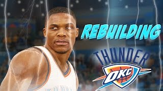 Rebuilding the 2016-2017 oklahoma city thunder without kevin durant- nba 2k16 myleague