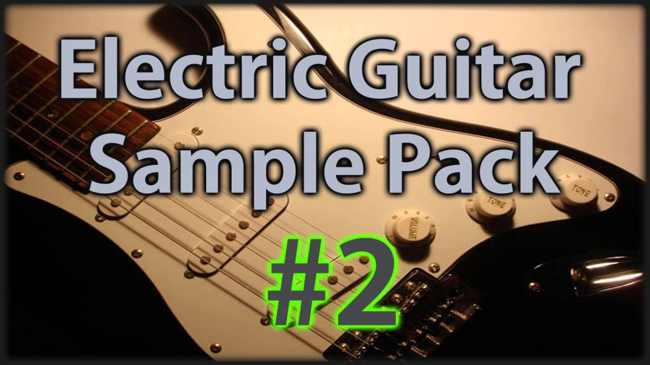 Free Electric Guitar Sample Pack 2 - YouTube