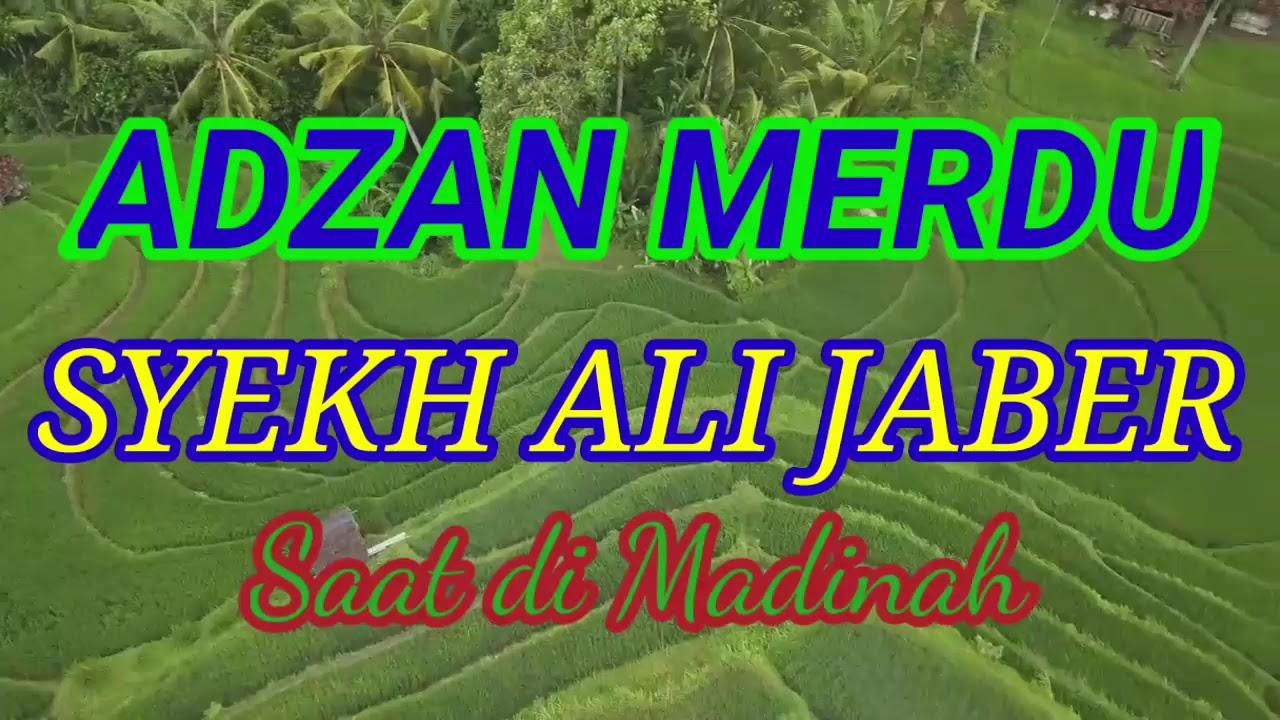 Adzan Merdu Syekh Ali Jaber Saat Di Madinah Youtube