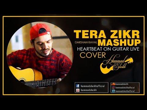 Tera Zikr   Darshan Raval   Cover Mashup   Hammad Sheikh    Heartbeat style on guitar