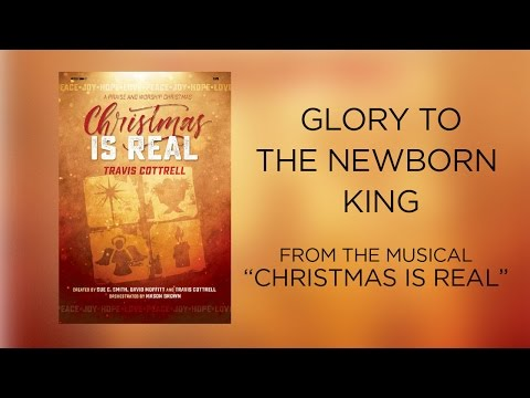 Glory to the Newborn King (Lyric Video) | Christmas Is Real