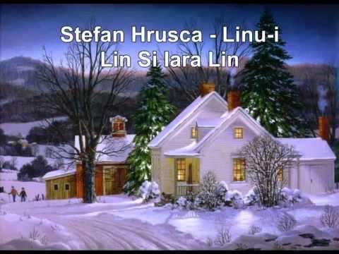 cantece colinde – Stefan Hrusca – Linu-i lin