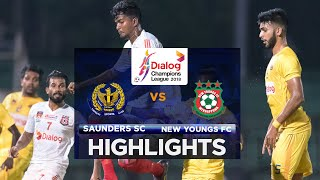 Highlights - Saunders SC v New Youngs FC - Dialog Champions League 2018