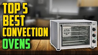 ✅ Top 5: Best Countertop Convection Ovens in 2020 [Tested & Reviewed]