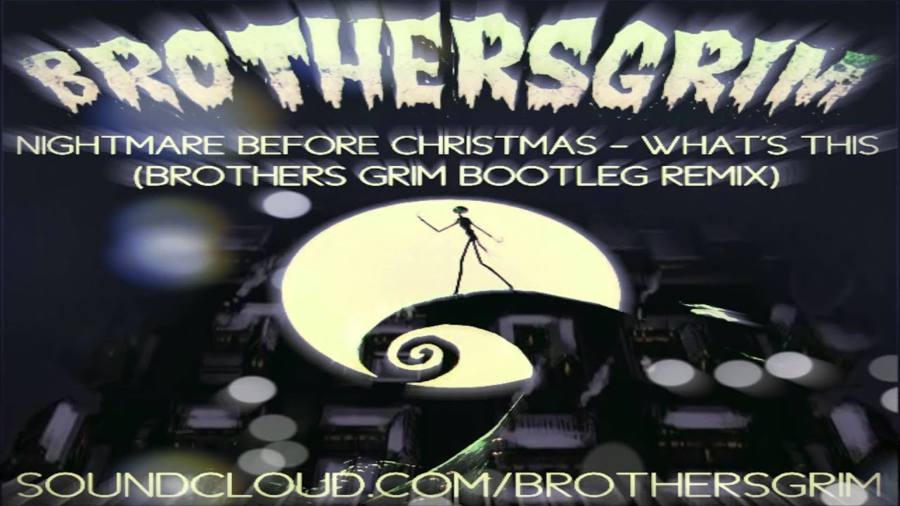 Nightmare Before Christmas - What's This (Brothers Grim Bootleg ...