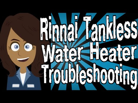 Rinnai Tankless Water Heater Troubleshooting Youtube