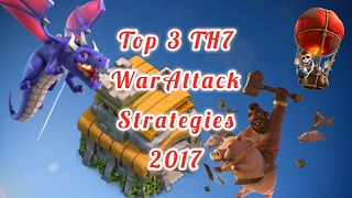 Top 3 TH7 Attack Strategies 2017(Updated)-Step by Step Guide!
