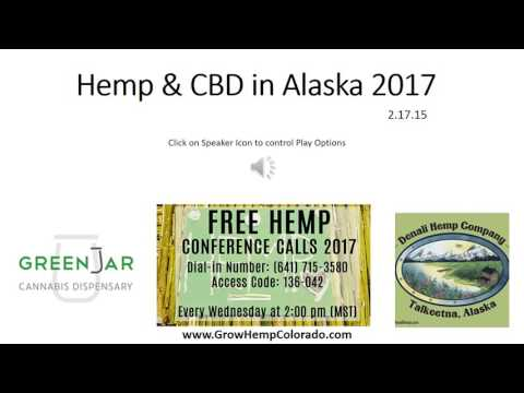 Hemp & CBD in Alaska 2.15.17 - Free Hemp Conference Call