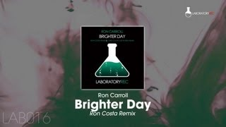 Ron Carroll - Brighter Day (Ron Costa Remix)