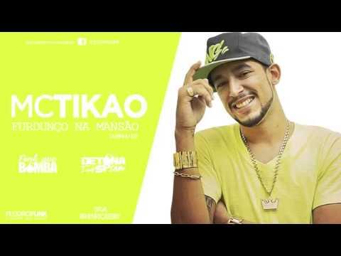 MC Tikão   Furdunço Na Mansão   Letra Da Música Juninho DJ) Lançamento 2013