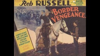 Border Venegance (1935) - Full Movie - Ray Heinz,  Reb Russell, Mary Jane Carey, Kenneth MacDonald