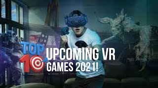 Top 10 Upcoming  VR Games 2021