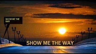 Show Me The Way, Styx(Lyrics) HD