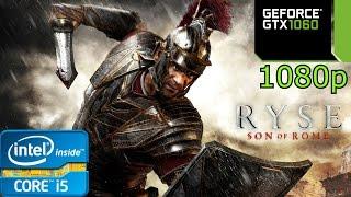 Ryse Son of Rome - i5 4460 - 8GB RAM - GTX 1060 - 1080p