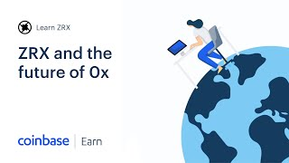 Coinbase Earn: ZRX and the Future of 0x (Lesson 3 of 3)