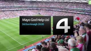 Mayo God Help Us! | Cursed but hopeful | TG4 Dé Domhnaigh @ 20.00