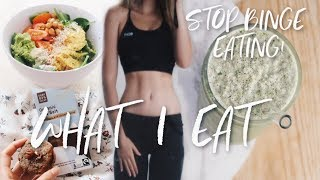 WHAT I EAT IN A DAY TO STOP BINGE EATING + Physique Update!