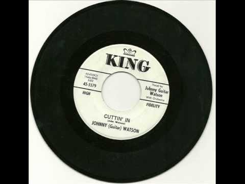 Johnny Guitar Watson - Cuttin' In  1961