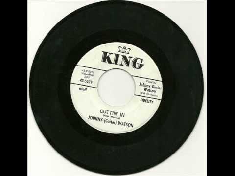 Johnny Guitar Watson - Cuttin' In  1961