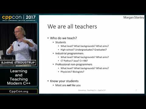 "CppCon 2017: Bjarne Stroustrup ""Learning and Teaching Modern C++"""