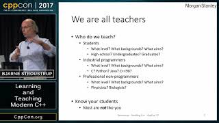 "CppCon 2017: Bjarne Stroustrup ""Learning and Teaching Modern C++"""