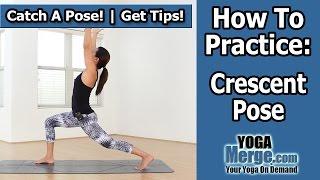 Crescent Pose | Yoga Pose Tips & Instruction