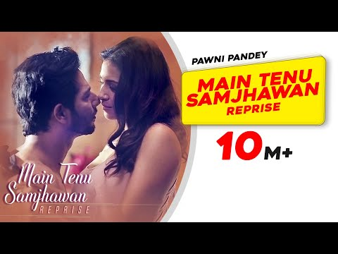 Main Tenu Samjhawan (Reprise) | Pawni Pandey | Hyacinth D'souza | Latest Hindi Song 2018