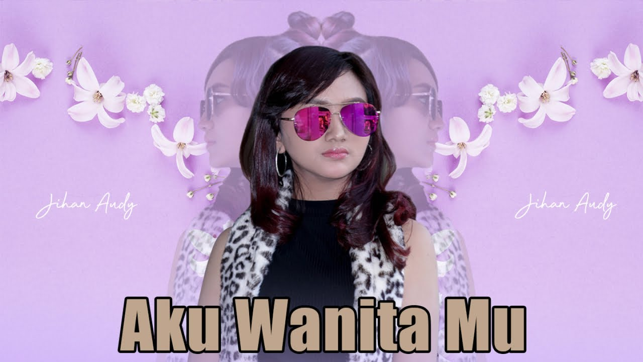 Jihan Audy - Aku Wanita Mu (Official Music Video) #1