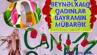 Qadinlar bayramı qizima aid vidio