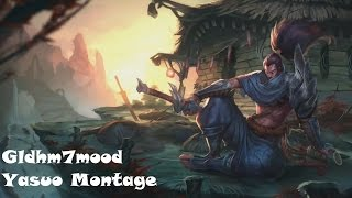 ليج اوف ليجيندز مونتاج ياسو - League of Legends Yasuo Montage