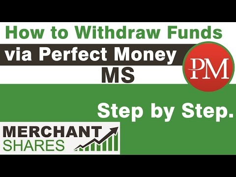 Merchant Shares - How to Withdraw Funds from Ms via Perfect Money.