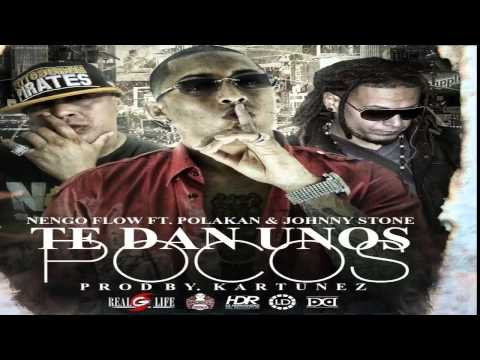 Ñengo Flow Ft. Polakan & Johnny Stone - Te Dan Unos Pocos (Prod. By. Kartunez)