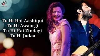 Tu Hi Hai Aashiqui Lyrics - Arijit Singh , Palak Muchhal