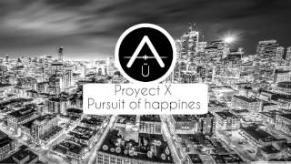 Proyecto X - Pursuit of happines