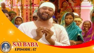 Sai Baba, Tere Hazaron Hath - साई बाबा , तेरे हजारों हाथ - Full Episode No: 47