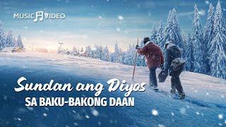 "Tagalog Praise Song ""Sundan ang Diyos sa Baku-bakong Daan"""