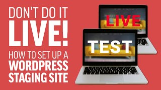 Don't do it Live! How to set up a WordPress staging site