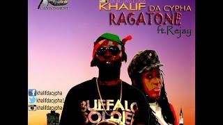 Khalif Da Cypha Ragatone ft Rejay (Official Video)