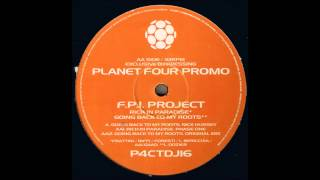 fpi project  rich in paradise/going Back to my Roots  planet four  Nick Hussey Mix 1994