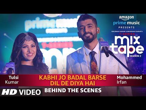 behind-the-scenes:-kabhi-jo-badal-barse/dil-de-diya-hai-|-tulsi-kumar,-mohammed-irfan