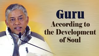Guru According to the Development of Soul